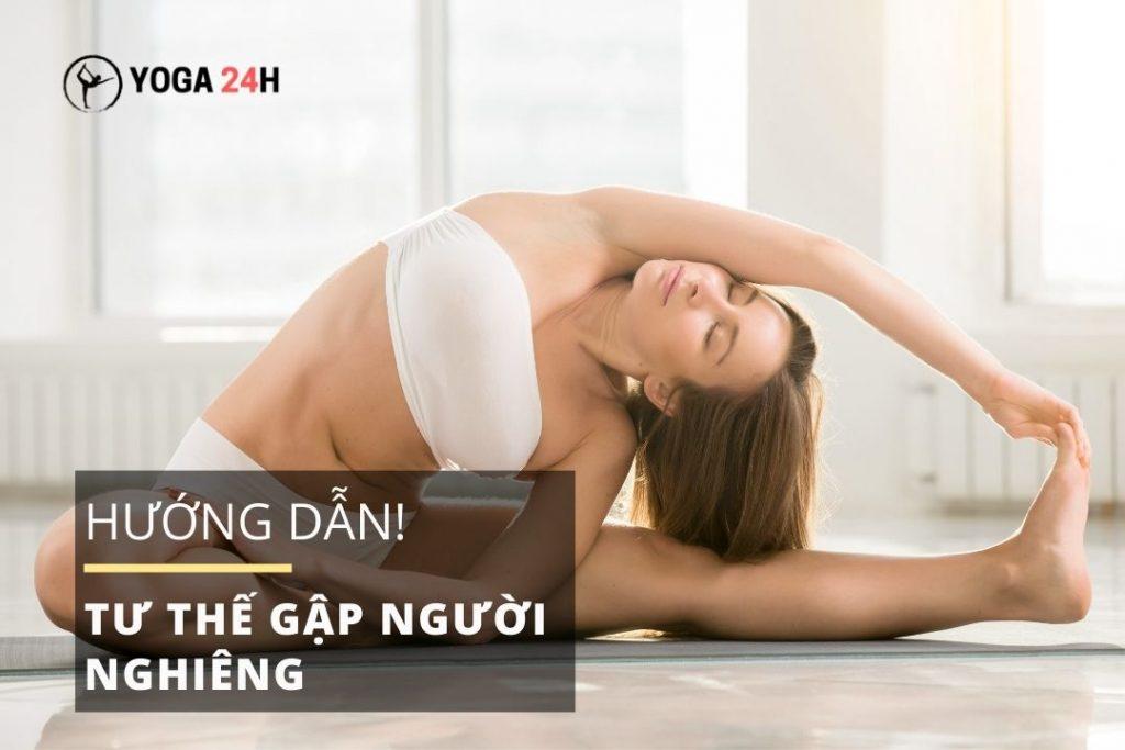 Tư Thế Gập Người Nghiêng Yoga - Parivrtta Janu Sirsasana