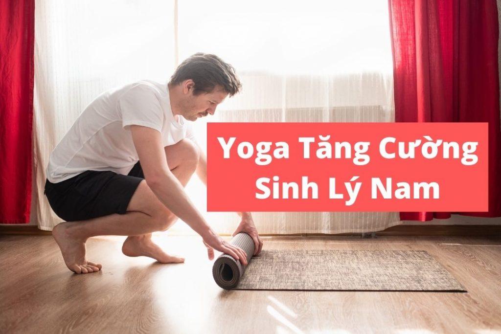 Khóa học yoga tăng cường sinh lý nam