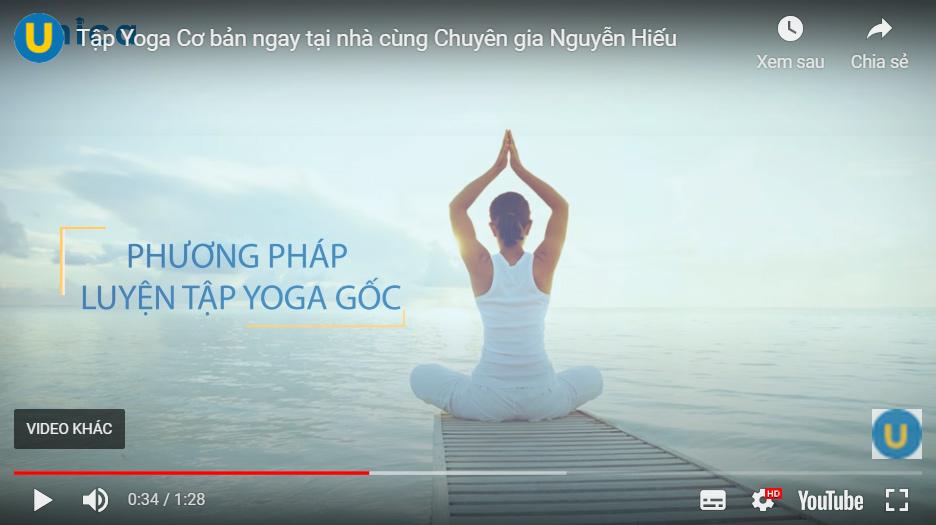 Tập Yoga cơ bản cùng Nguyễn Hiếu