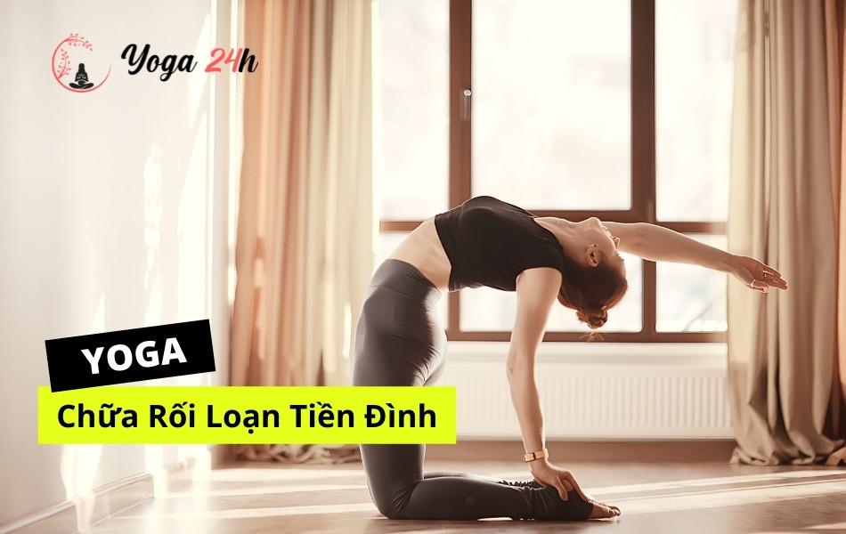 Yoga chữa rối loạn tiền đình
